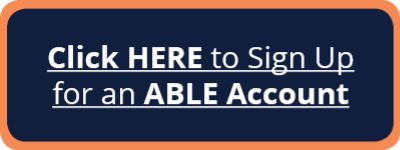 Button to click to sign up for an ABLE account