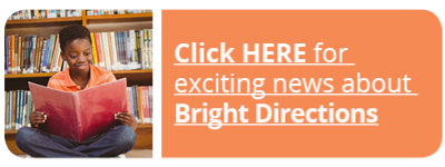 Click Here for exciting news about Bright Directions