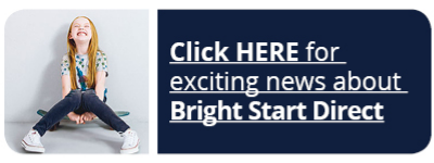 Click Here for exciting news about Bright Start