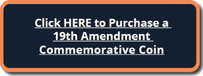Click Here to Purchase a 19th Amendment Commemorative Coin