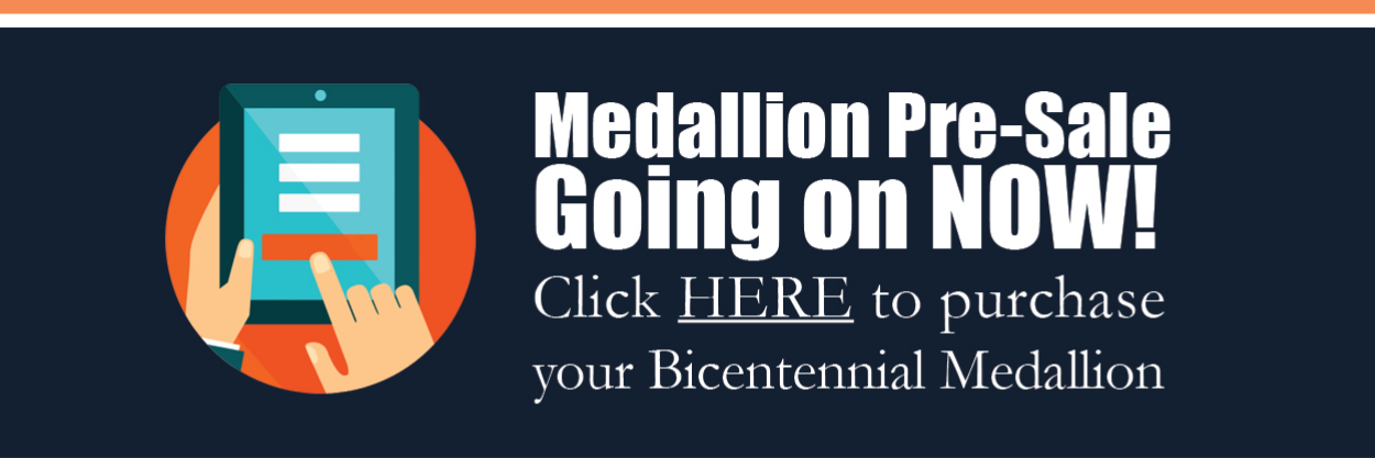 Purchase your bicentennial medallion now. Click here.